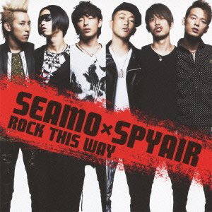 SEAMO x SPYAIR 「ROCK THIS WAY」