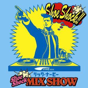 リック・ナービー shoe shock MIX SHOW  =VA=