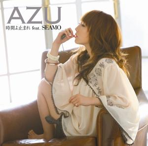 時間よ止まれ feat.SEAMO =AZU=